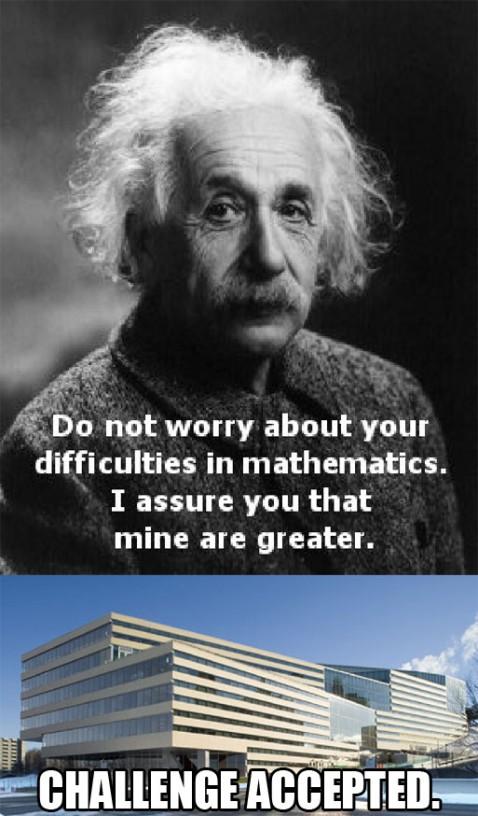Même Einstein aurait échoué à la Poly?